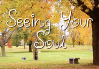 Seeing Your Soul